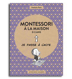 Livre Montessori à la maison 0-3 ans - Collection Je passe à l'acte Éditions Actes sud