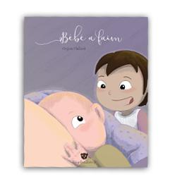 Livre enfants sur l'allaitement - Bébé a faim