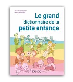 Livre Caroline Morel Le grand dictionnaire de la petite enfance