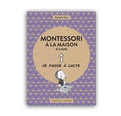 Livre Nathalie Petit et Virginie Maillard Montessori à la maison 0-3 ans