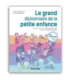 Livre Caroline Morel Pierre-Brice Lebrun Virginie Maillard Le grand dictionnaire de la petite enfance